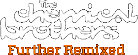 The Chemical Brothers Further Remixed